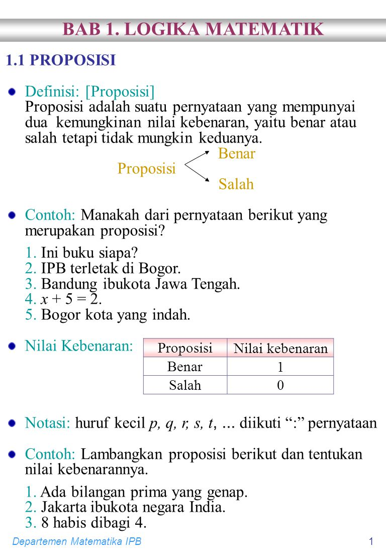BAB 1. LOGIKA MATEMATIK 1.1 PROPOSISI Definisi: [Proposisi]
